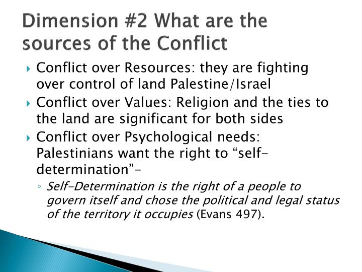 Dimension #2 What are the sources of the Conflict