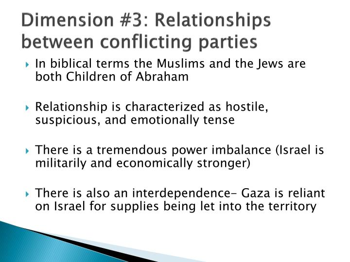 Dimension #3: Relationships between conflicting parties