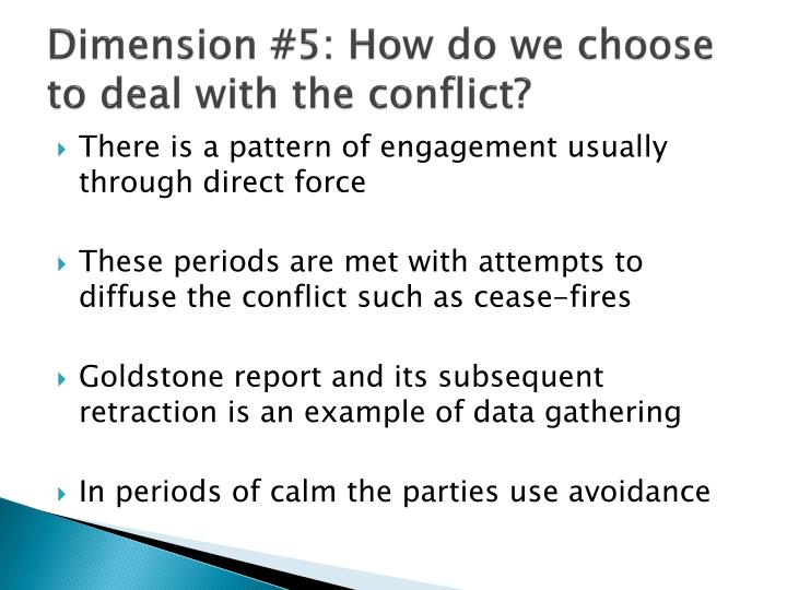 Dimension #5: How do we choose to deal with the conflict?