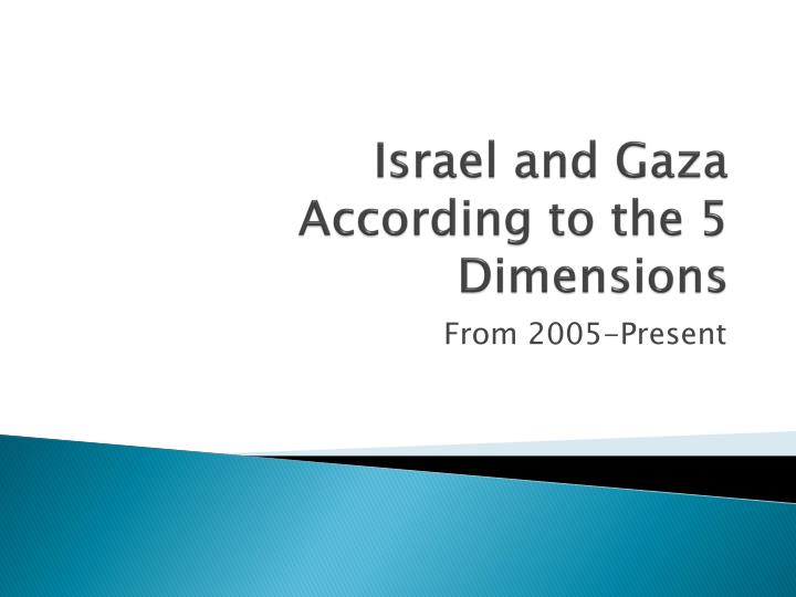 Israel and gaza according to the 5 dimensions