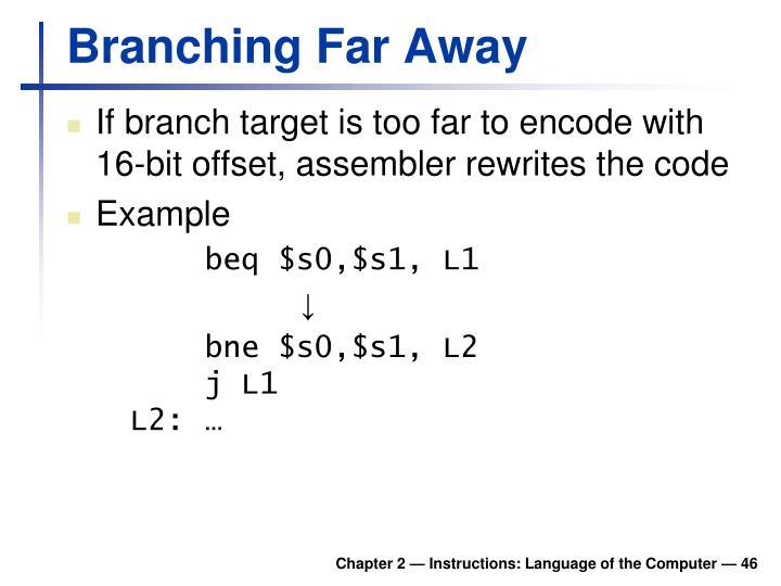 Branching Far Away