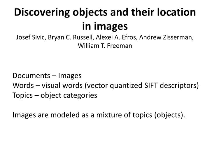 Discovering objects and their location in images