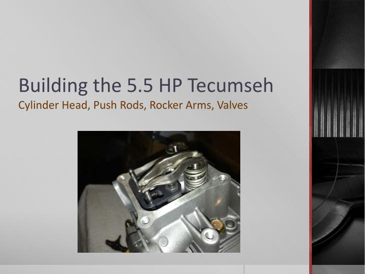 Building the 5 5 hp tecumseh