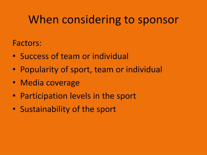 When considering to sponsor