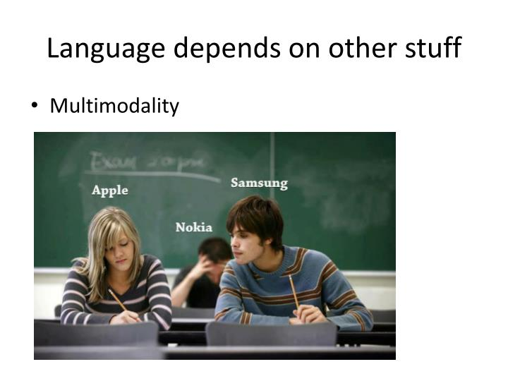 Language depends on other stuff