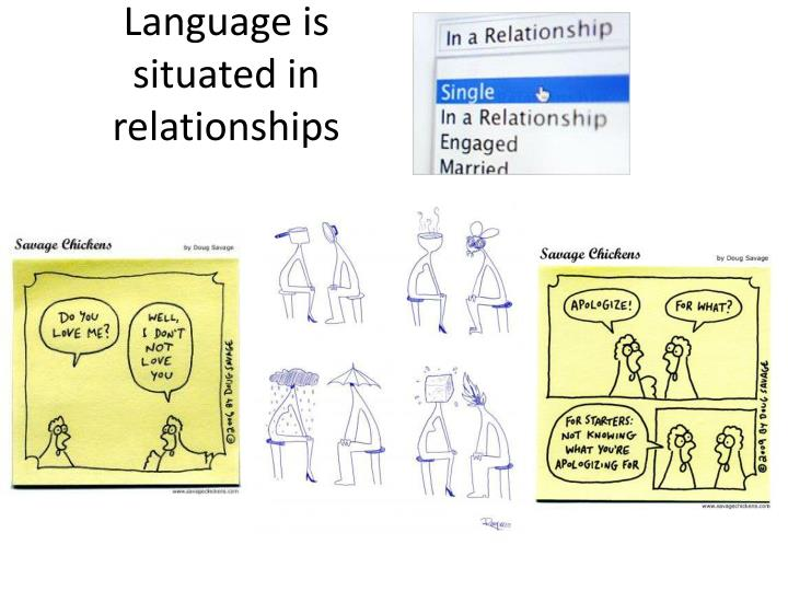 Language is situated in relationships