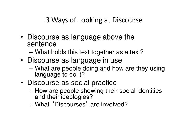 3 Ways of Looking at Discourse