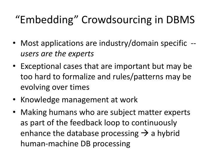 """""""Embedding"""" Crowdsourcing in DBMS"""