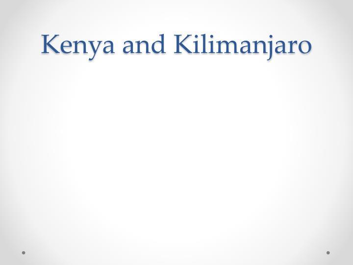Kenya and Kilimanjaro