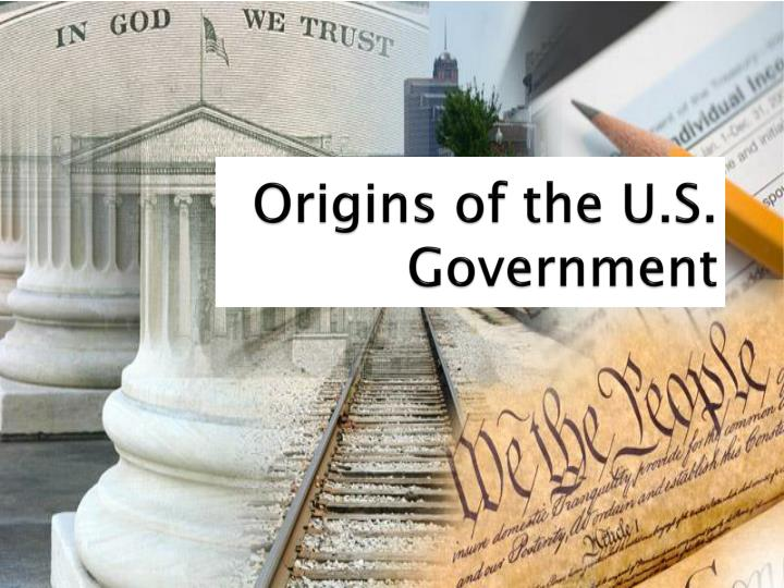 Origins of the u s government