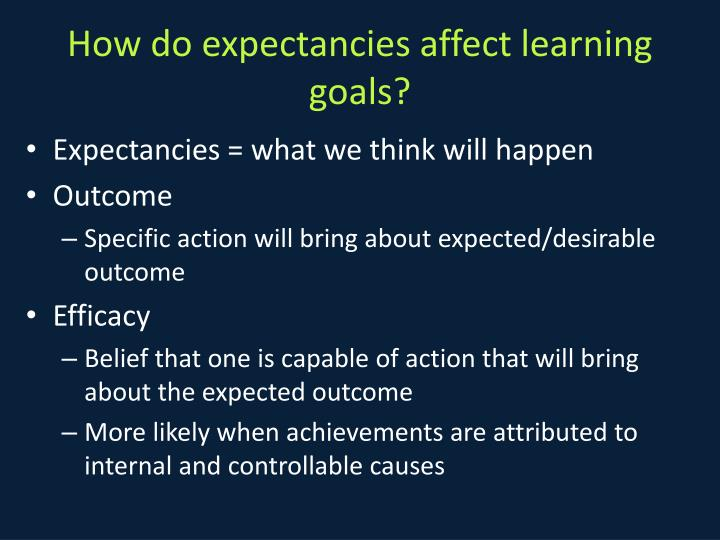 How do expectancies affect learning goals?