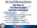 ibc youth bowling mantra