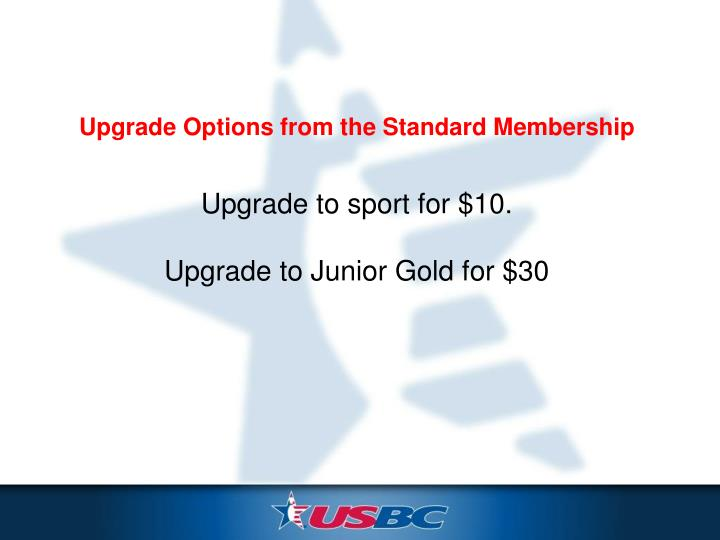 Upgrade Options from the Standard Membership