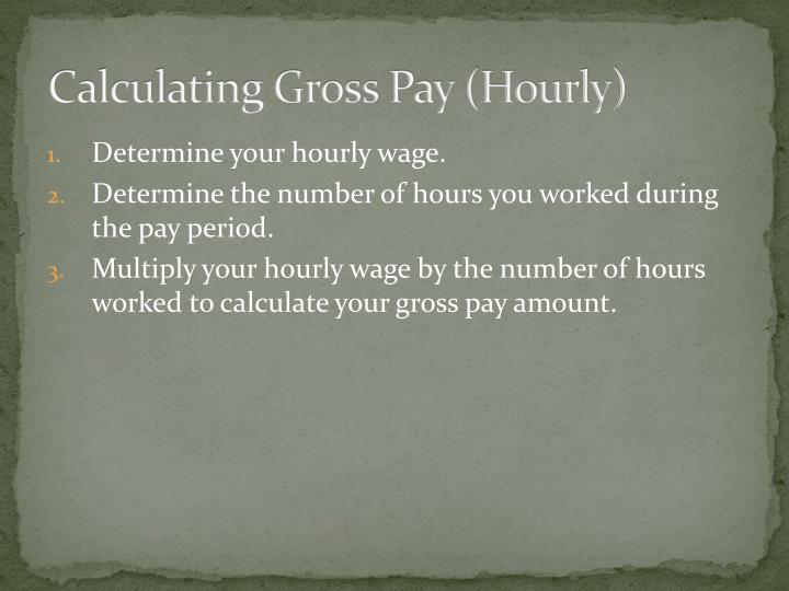 Calculating Gross Pay (Hourly)