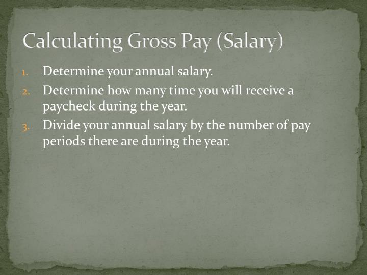 Calculating Gross Pay (Salary)