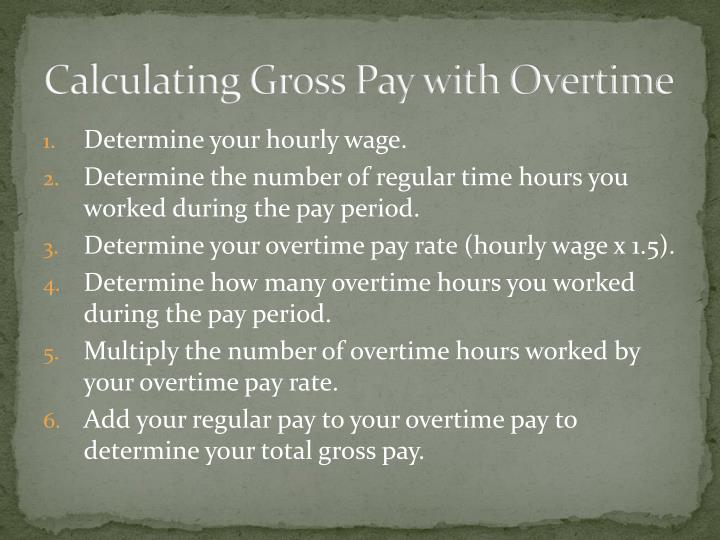 Calculating Gross Pay with Overtime
