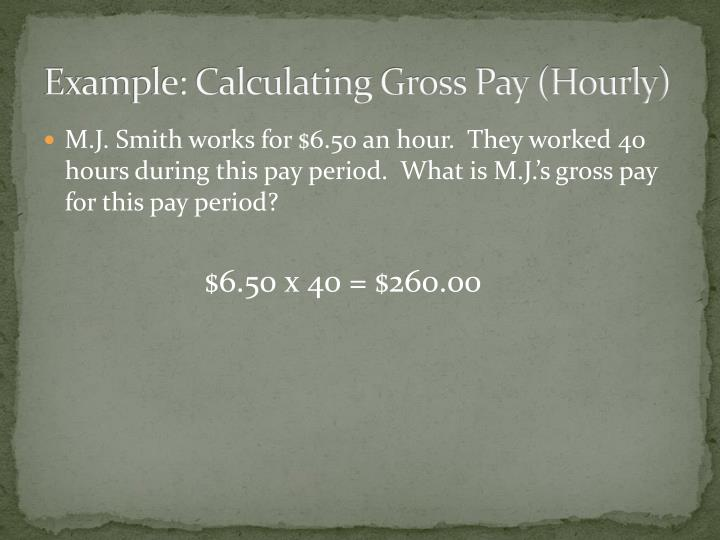 Example: Calculating Gross Pay (Hourly)