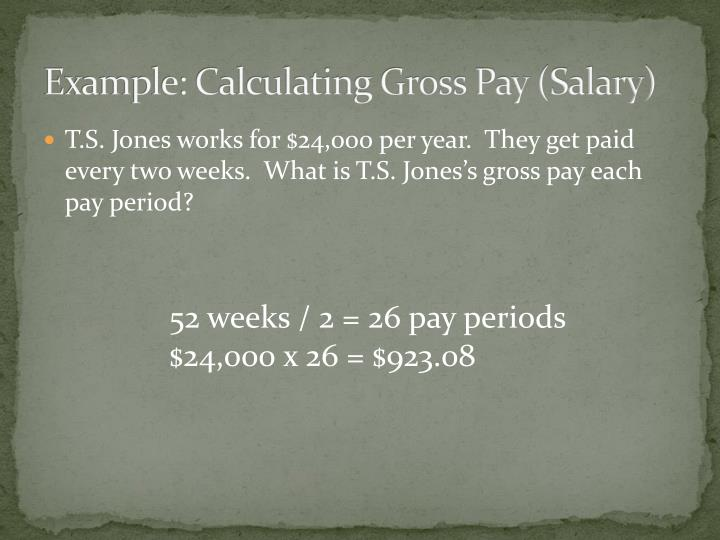 Example: Calculating Gross Pay (Salary)