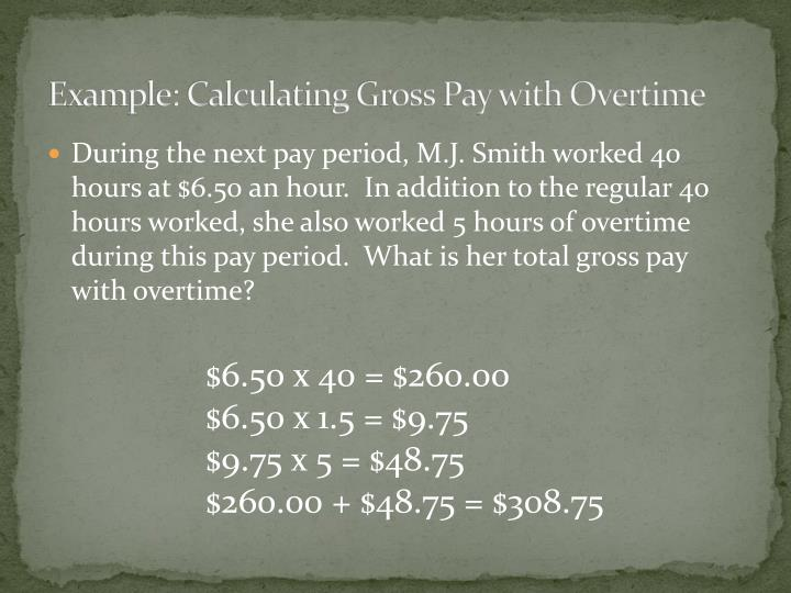 Example: Calculating Gross Pay with Overtime