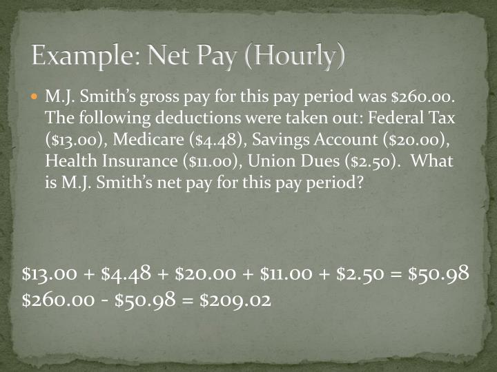 Example: Net Pay (Hourly)