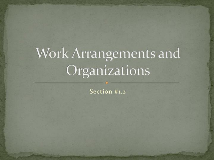Work Arrangements and Organizations