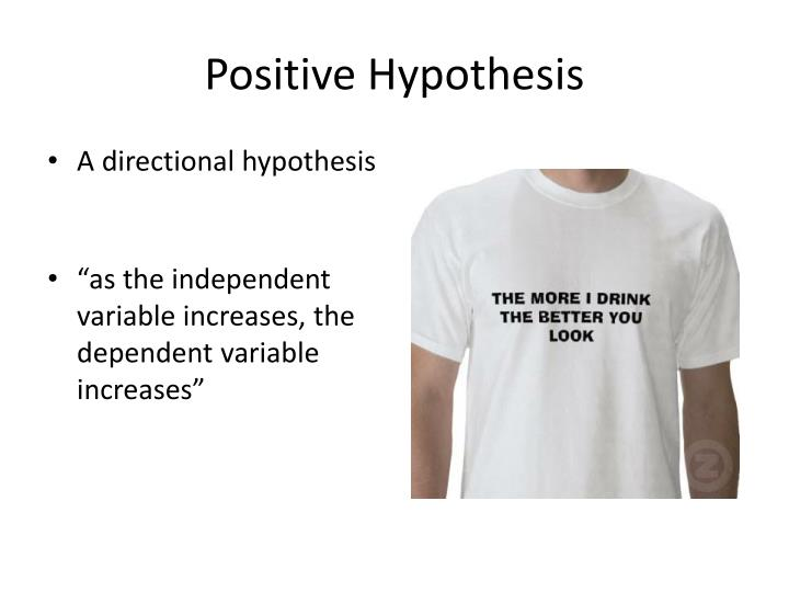 Positive Hypothesis