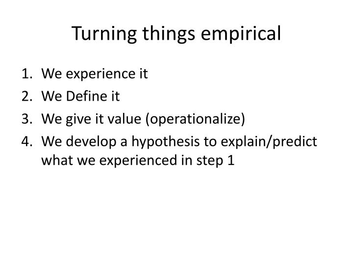 Turning things empirical