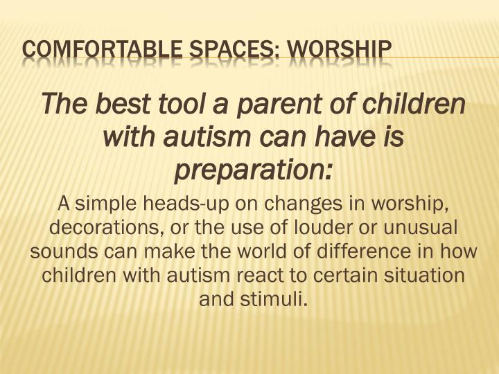 The best tool a parent of children with autism can have is preparation: