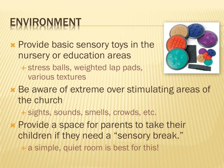 Provide basic sensory toys in the