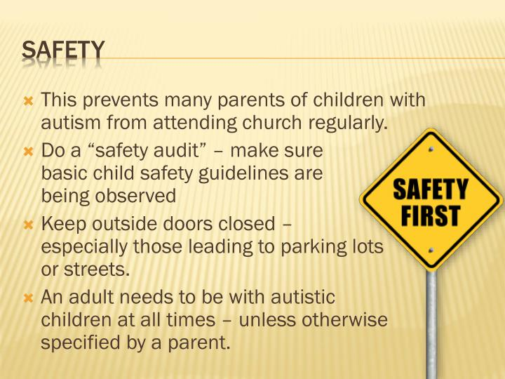 This prevents many parents of children with autism from attending church regularly.