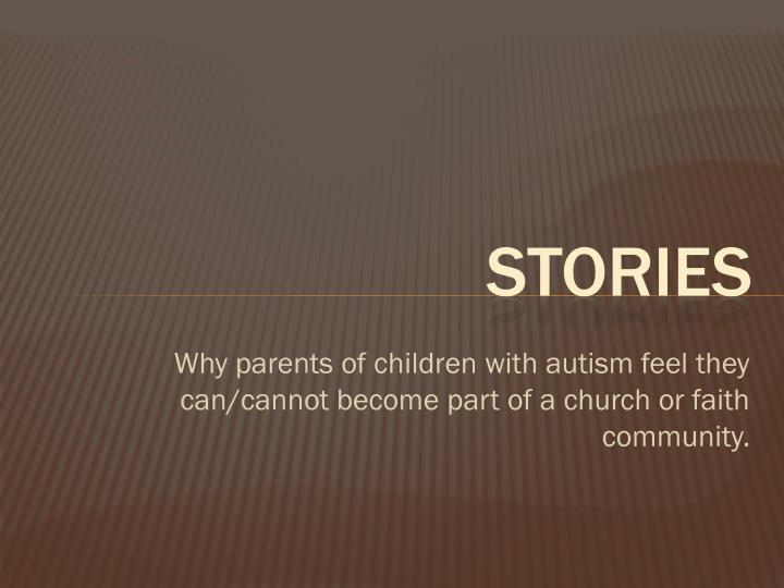 Why parents of children with autism feel they can/cannot become part of a church or faith community.