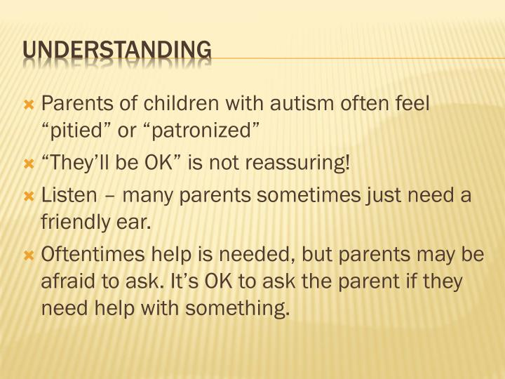 "Parents of children with autism often feel ""pitied"" or ""patronized"""
