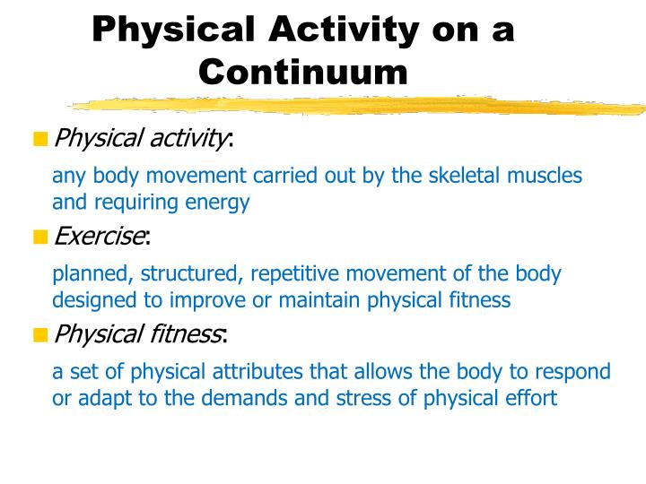 Physical activity on a continuum
