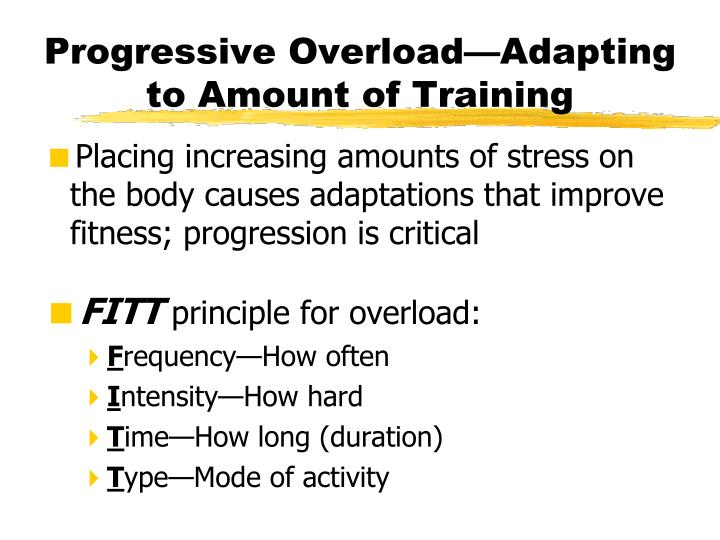 Progressive Overload—Adapting to Amount of Training