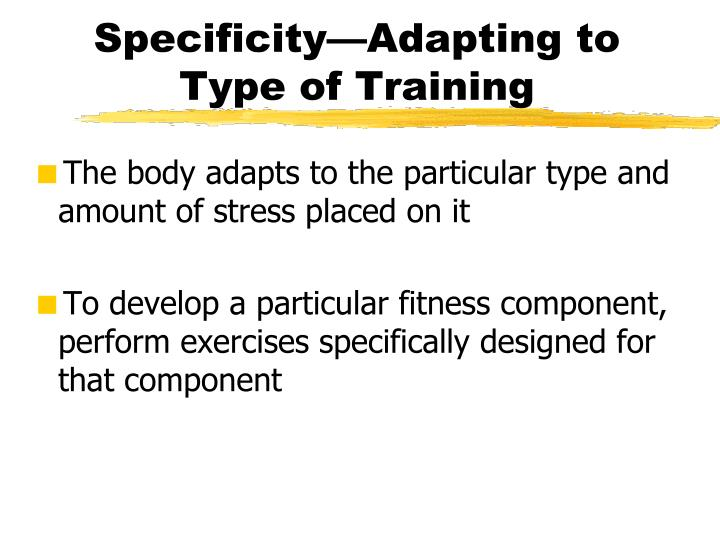 Specificity—Adapting to Type of Training