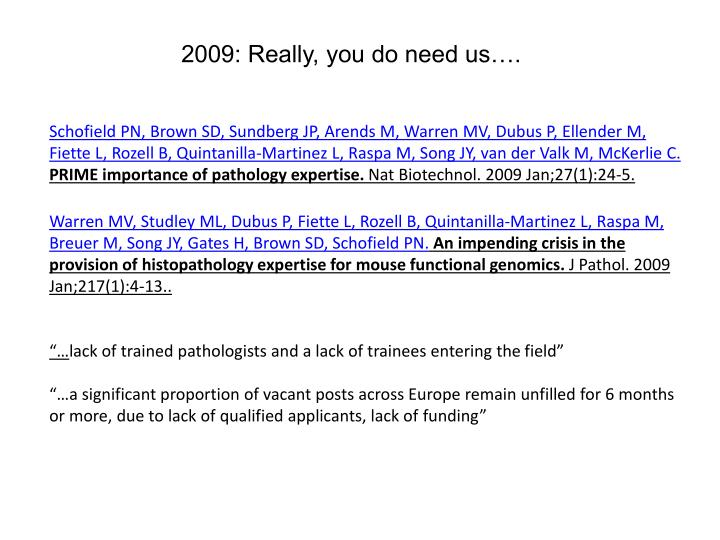 2009: Really, you do need us….