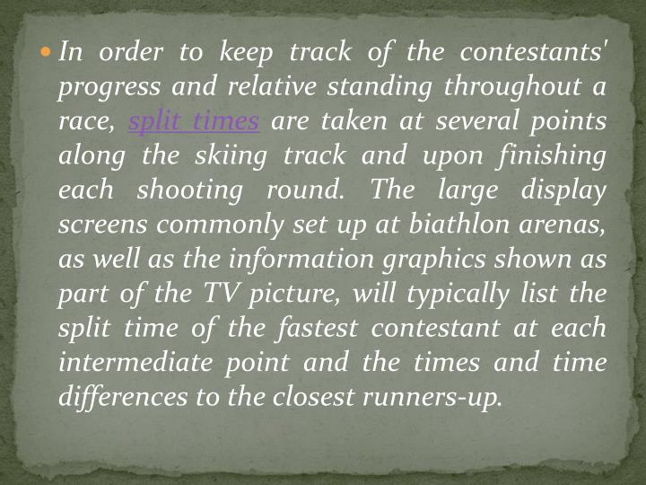 In order to keep track of the contestants' progress and relative standing throughout a race,