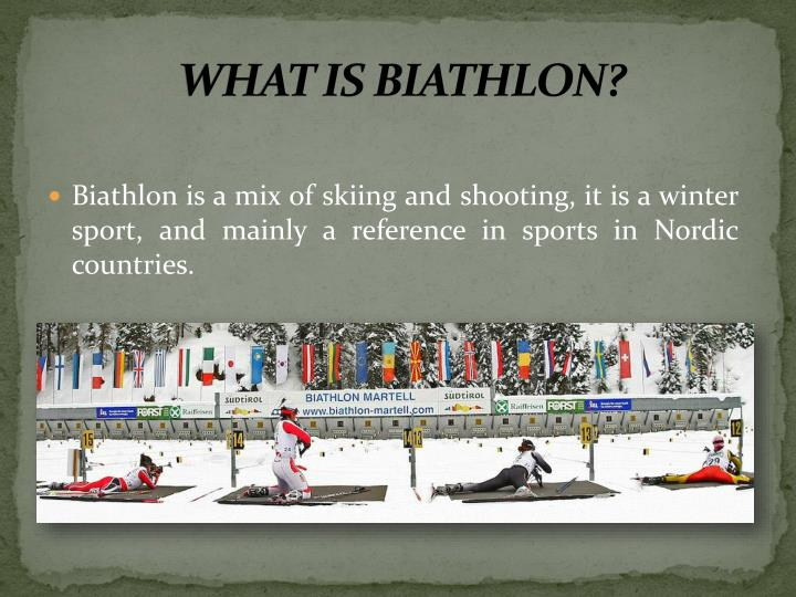 WHAT IS BIATHLON?