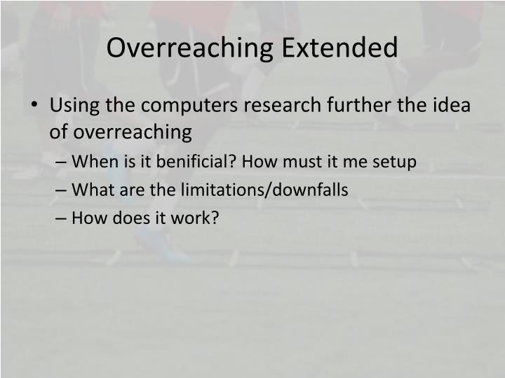 Overreaching Extended