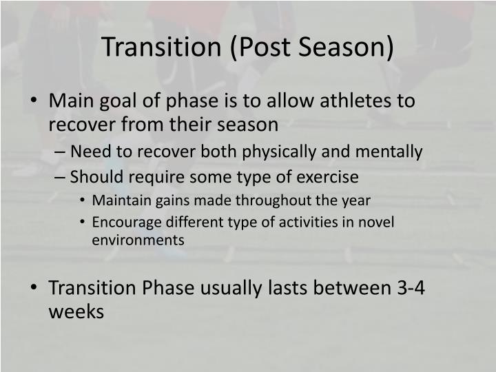 Transition (Post Season)