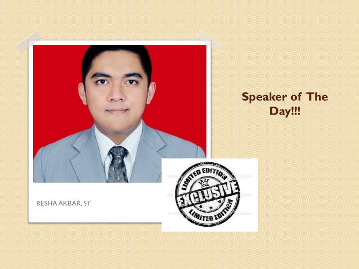 Speaker of the day