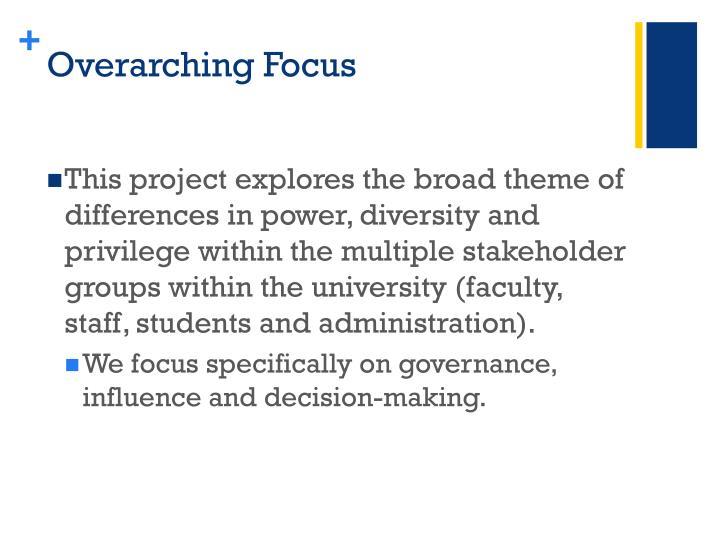 Overarching Focus