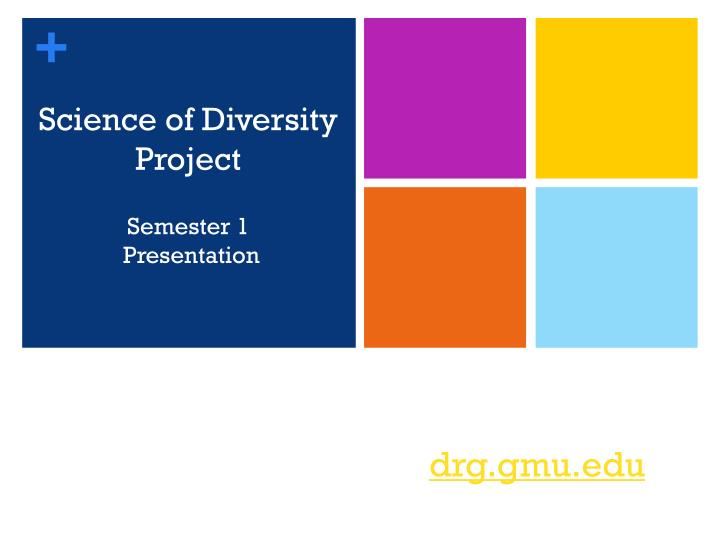 Science of diversity project semester 1 presentation