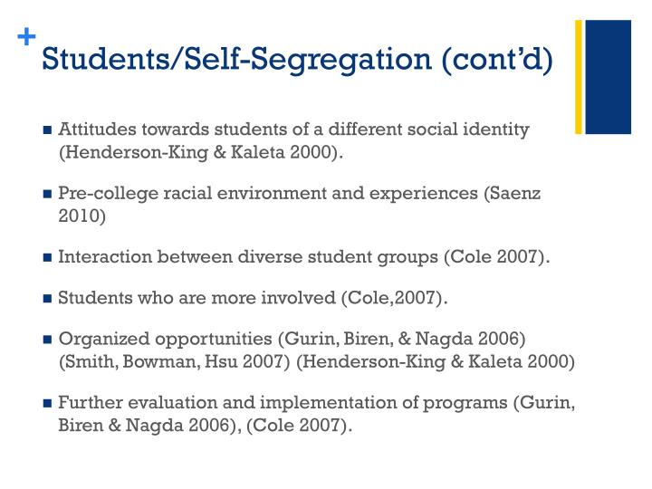Students/Self-Segregation (cont'd)