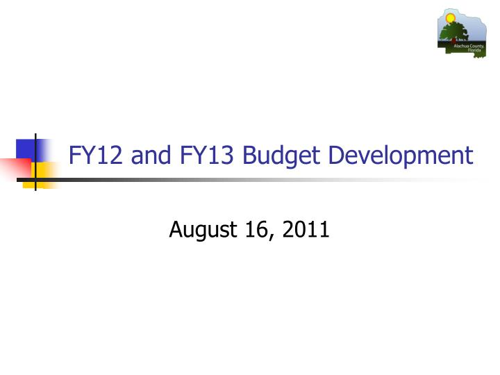 FY12 and FY13 Budget Development