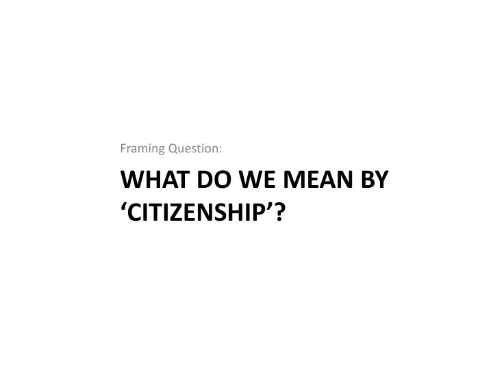 What do we mean by citizenship