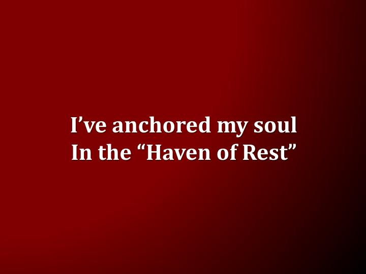 I've anchored my soul