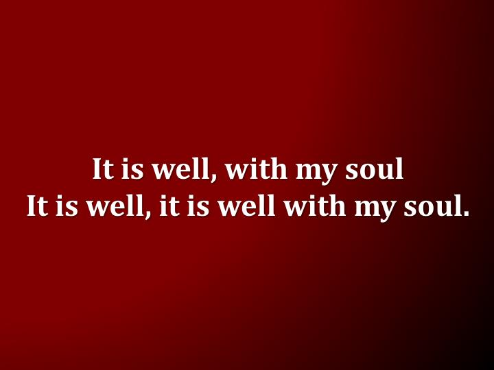 It is well, with my soul