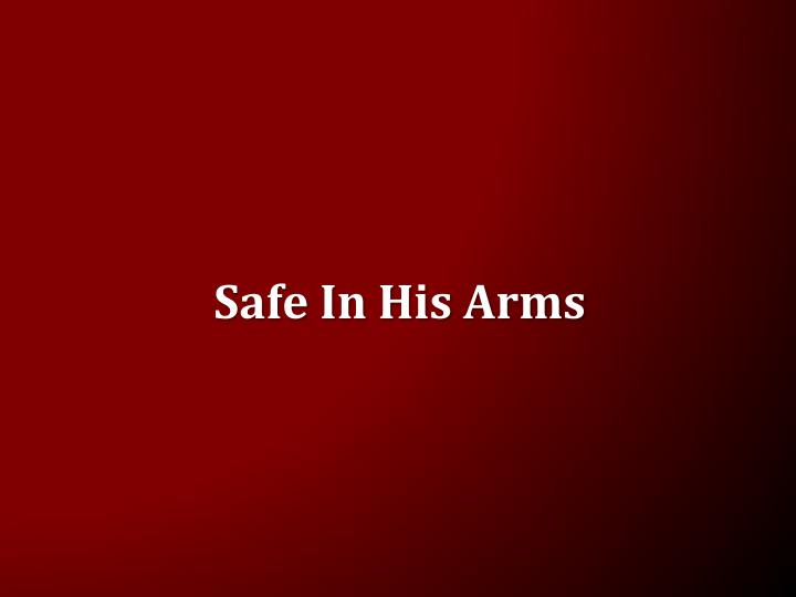 Safe In His Arms