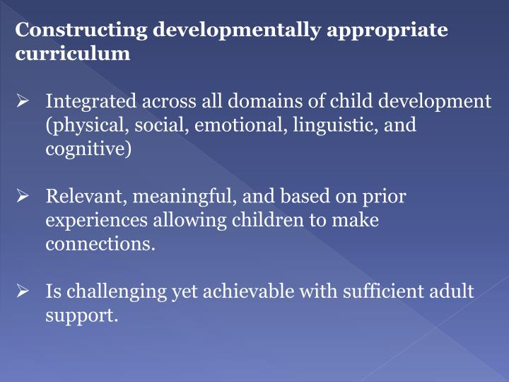 Constructing developmentally appropriate curriculum